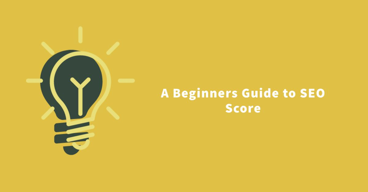 Beginners Guide to SEO Score